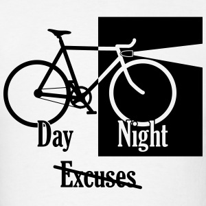 Night or Day - No Excuses - Men's T-Shirt