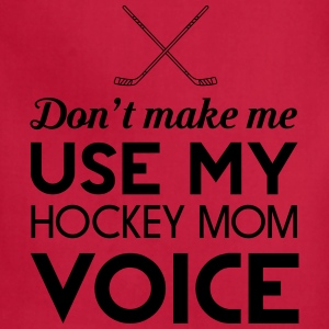 Don't make me use my hockey mom voice Women's T-Shirts - Adjustable Apron