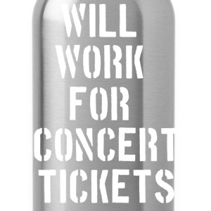 Will WORK FOR CONCERT TICKETS Women's T-Shirts - Water Bottle