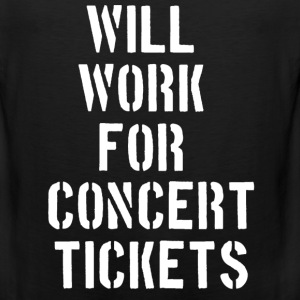Will WORK FOR CONCERT TICKETS Women's T-Shirts - Men's Premium Tank