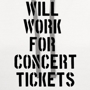 Will Work for concert tickets Women's T-Shirts - Contrast Hoodie