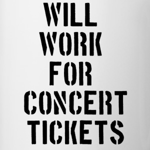 Will Work for concert tickets Women's T-Shirts - Coffee/Tea Mug
