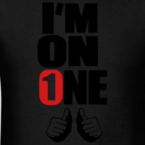 I'M ON ONE Hoodies - Men's T-Shirt