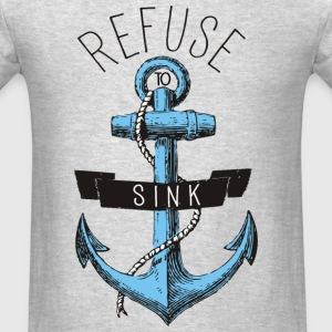 Refuse to Sink - Men's T-Shirt