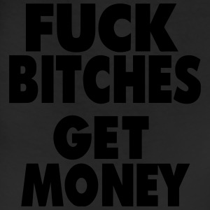 FUCK BITCHES GET MONEY T-Shirts - Leggings