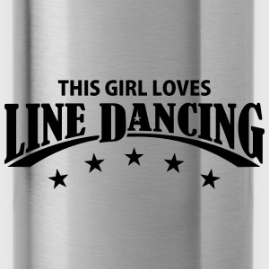 THIS GIRL LOVES LINE DANCING Caps - Water Bottle