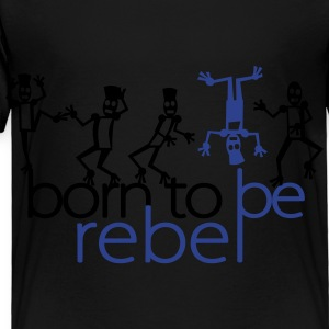 Born to be rebel (2c) Kids' Shirts - Toddler Premium T-Shirt