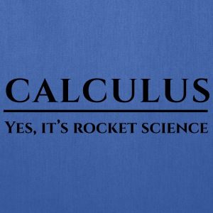 Calculus. Yes, it's rocket science Women's T-Shirts - Tote Bag