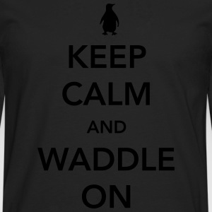 Keep Calm and Waddle On (Penguin) Women's T-Shirts - Men's Premium Long Sleeve T-Shirt
