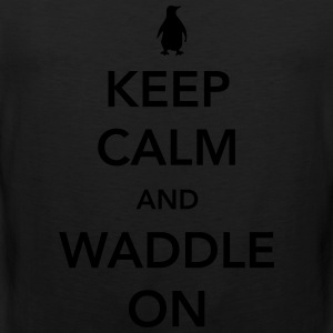 Keep Calm and Waddle On (Penguin) Women's T-Shirts - Men's Premium Tank