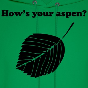 How's your aspen? T-Shirts - Men's Hoodie