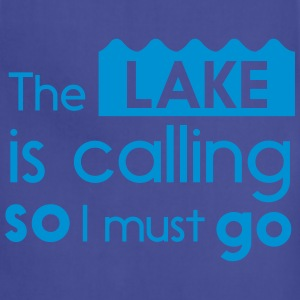 The lake is calling so I must go T-Shirts - Adjustable Apron