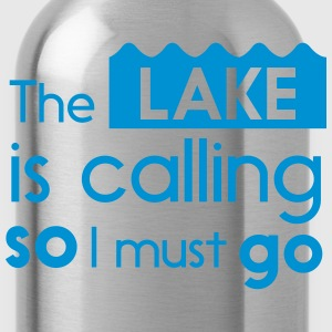 The lake is calling so I must go T-Shirts - Water Bottle