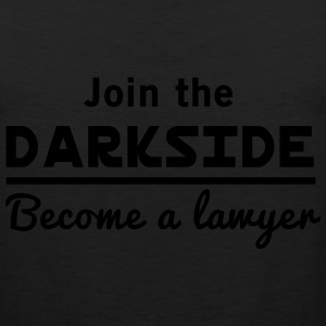 Join the darkside. Become a lawyer T-Shirts - Men's Premium Tank