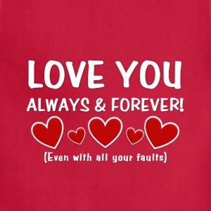 Love You Always & Forever - Adjustable Apron