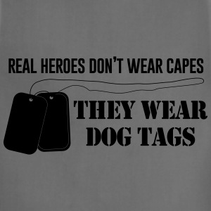 Real heroes don't wear capes They wear dogtags Women's T-Shirts - Adjustable Apron