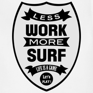 Less work more Surf T-Shirts - Adjustable Apron