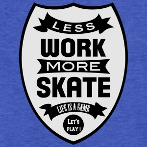 Less work more Skate Sweatshirts - Fitted Cotton/Poly T-Shirt by Next Level