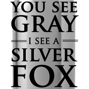 You see gray I see a silver fox T-Shirts - Water Bottle