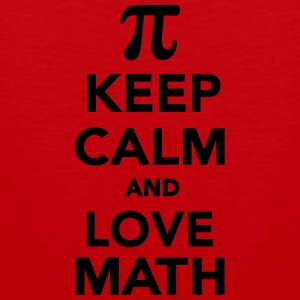 Keep calm and love Math Kids' Shirts - Men's Premium Tank