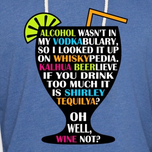 Alcohol is Shirley Tequilya - Unisex Lightweight Terry Hoodie