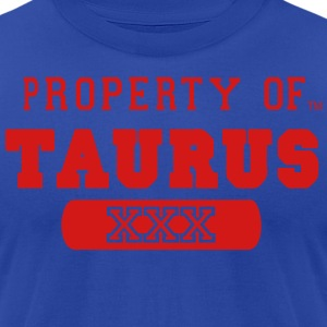 PROPERTY OF TAURUS - Men's T-Shirt by American Apparel