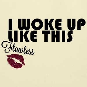 I Woke Up Like This! #Flawless - Eco-Friendly Cotton Tote