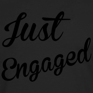 Just Engaged Women's T-Shirts - Men's Premium Long Sleeve T-Shirt