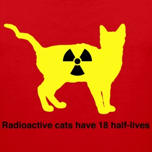 Radioactive cats have 18 half-lives T-Shirts - Men's Premium Tank