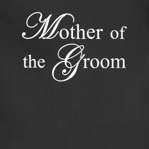 Mother Of The Groom Women's T-Shirts - Adjustable Apron