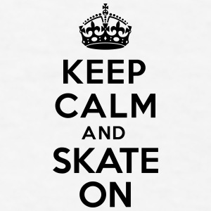 Keep calm and skate on Accessories - Men's T-Shirt