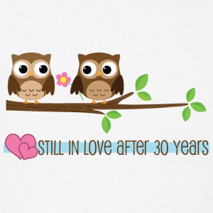 30 Year Anniversary Owl Love Bottles & Mugs - Men's T-Shirt