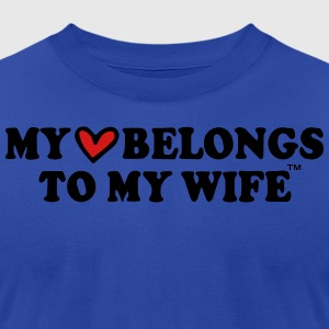 MY HEART BELONGS TO MY WIFE Hoodies - Men's T-Shirt by American Apparel