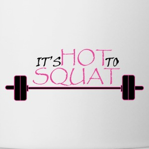 It's Hot to Squat - Coffee/Tea Mug