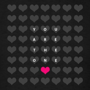 You are the one - love and romance Hoodies - Men's T-Shirt