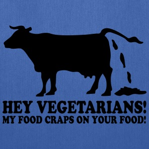 Hey vegetarians! T-Shirts - Tote Bag