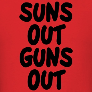 Suns Out Guns Out Hoodies - Men's T-Shirt