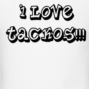i_love_tackos Hoodies - Men's T-Shirt