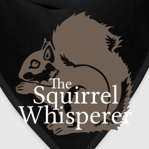 The Squirrel Whisperer  - Bandana