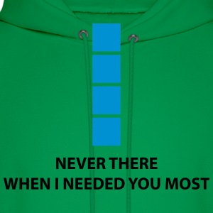 Tetris Never There When I Needed You Most T-Shirts - Men's Hoodie