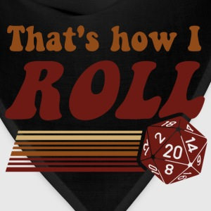 That's How I Roll Fantasy Gaming d20 Dice T-Shirts - Bandana