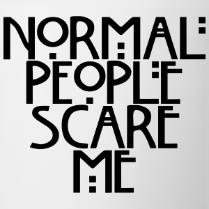 Normal people scare me Women's T-Shirts - Coffee/Tea Mug