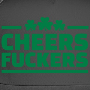 Cheers fuckers T-Shirts - Trucker Cap