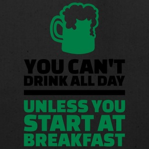 You can't drink all day unless start at breakfast Women's T-Shirts - Eco-Friendly Cotton Tote