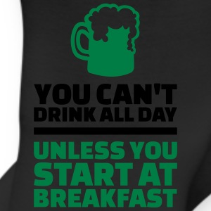 You can't drink all day unless start at breakfast Women's T-Shirts - Leggings