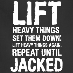 Lift Heavy Things Get Jacked Women's T-Shirts - Adjustable Apron
