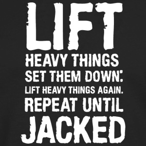 Lift Heavy Things Get Jacked Women's T-Shirts - Men's Premium Long Sleeve T-Shirt