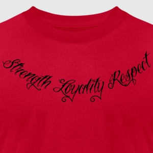 Strength Loyality Respect 1 Hoodies - Men's T-Shirt by American Apparel