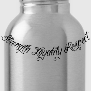 Strength Loyality Respect 1 Women's T-Shirts - Water Bottle