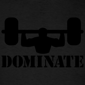 Dominate Weights Tanks - Men's T-Shirt